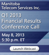 MTS Q1 2013 Financial Results Conference Call May 8, 2013 5:30 p.m. ET Launch webcast